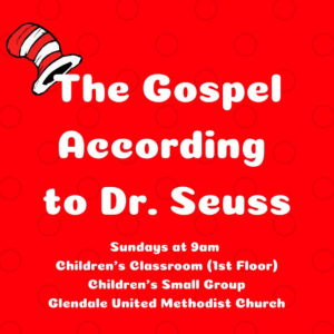 The Gospel According to Dr. Seuss at Glendale United Methodist Church Nashville TN